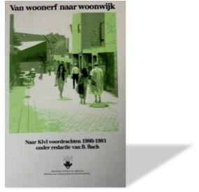 Boekomslag: Van woonerf naar woonwijk door Boudewijn Bach